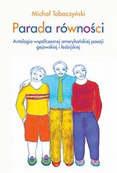 Parada równości. Antologia współczesnej amerykańskiej poezji gejowskiej i lesbijskiej