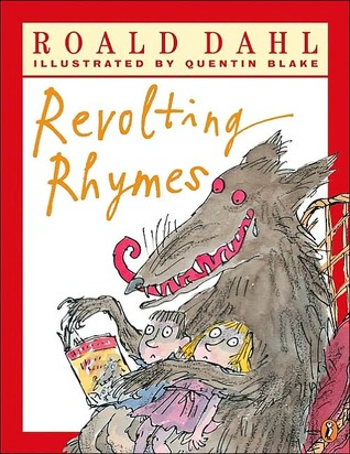 Revolting Rhymes by Roald Dahl