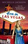 4 Am In Las Vegas