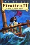Piratica II: Return to Parrot Island (Piratica, #2)