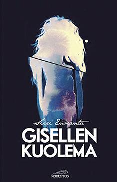 Gisellen kuolema by Siiri Enoranta