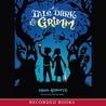 A Tale Dark and Grimm (A Tale Dark and Grimm#1)