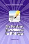The Developer Sketchbook for iPad Apps