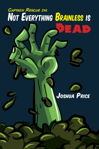 Not Everything Brainless is Dead by Joshua Price