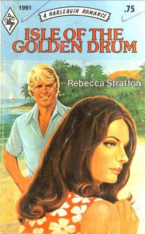 Isle of the Golden Drum (Harlequin Romance, #1991)