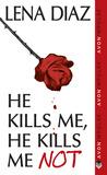 He Kills Me, He Kills Me Not (Deadly Games, #1)