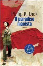 Il paradiso maoista by Philip K. Dick