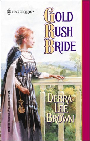 Gold Rush Bride by Debra Lee Brown