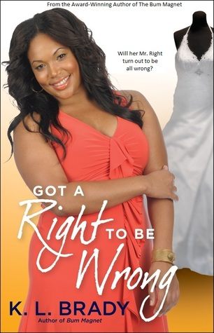 Got a Right to Be Wrong by K.L. Brady