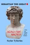 Sebastian the Great by Scylar Tyberius