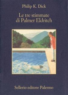 Le tre stimmate di Palmer Eldritch by Philip K. Dick