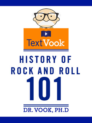 History of Rock and Roll 101: The TextVook