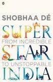 Superstar India: From Incredible to Unstoppable