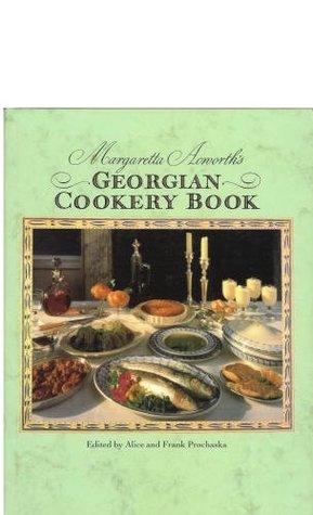 Margaretta Acworths Georgian Cookery Book
