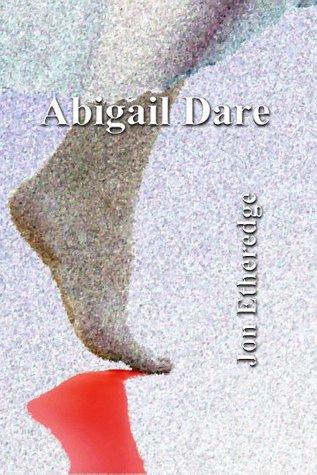 Abigail Dare by Jon Etheredge