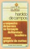 O Seqüestro do Barroco na Formação da Literatura Brasileira: O caso Gregório de Matos