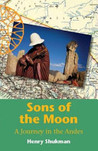 Sons of the Moon: A Journey in the Andes