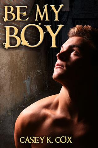 Be My Boy by Casey K. Cox