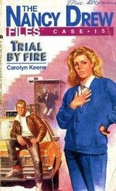 Trial by Fire (Nancy Drew Files, #15)