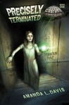 Precisely Terminated (Cantral Chronicles, #1)