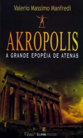Akropolis A Grande Epop ia de Atenas