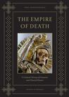 The Empire of Death by Paul Koudounaris