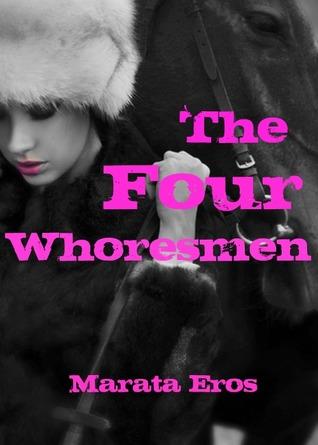 The Four Whoresmen (Tales of Multiple Men, #5)
