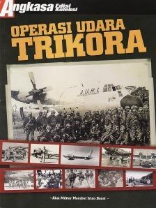 Operasi Udara Trikora by Tim Penyusun Edisi Koleksi ...