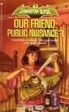 Our Friend: Public Nuisance #1 (Samantha Slade, #3)