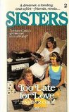 Too Late for Love (Sisters, #2)