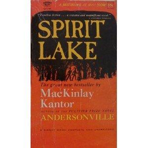 Spirit Lake by MacKinlay Kantor