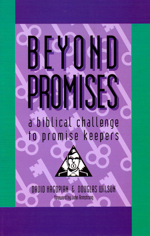 Beyond Promises: A Biblical Challenge to Promise Keepers