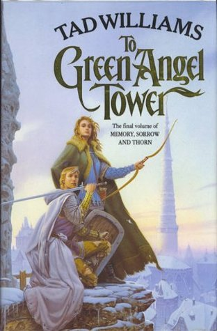 To Green Angel Tower(Memory, Sorrow, and Thorn 3)