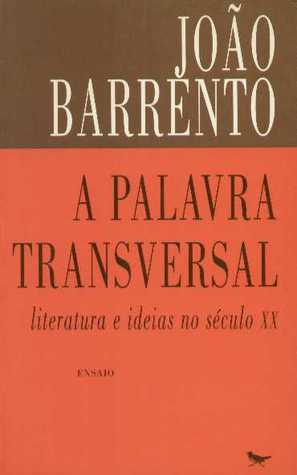 A palavra transversal: Literatura e ideia no século XX