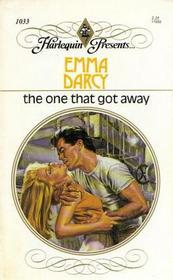 Ebook The One That Got Away by Emma Darcy read!