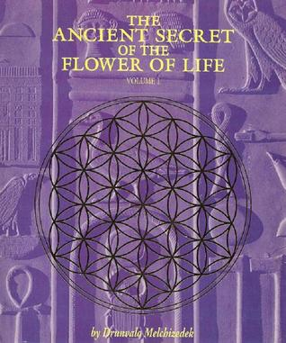 The Ancient Secret of the Flower of Life by Drunvalo Melchizedek