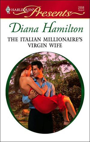 The Italian Millionaires Virgin Wife