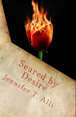 Seared by Desire by Jennifer T. Alli