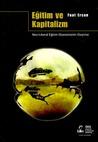 Eğitim ve Kapitalizm: Neo-Liberal Eğitim Politikalarının Eleştirisi