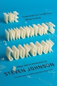 The Innovator's Cookbook: Essentials for Inventing What Is Next