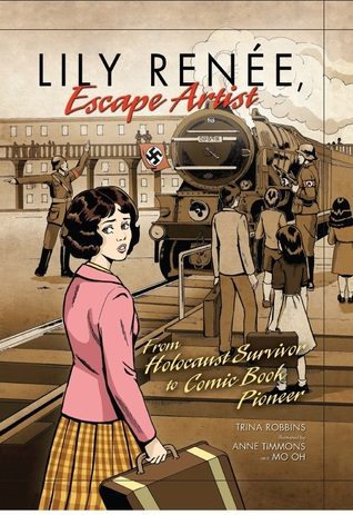 Lily Renee, Escape Artist: From Holocaust Survivor to Comic Book Pioneer