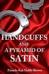 Handcuffs and a Pyramid of Satin (ebook)