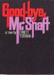 Goodbye, Mr. Shaft