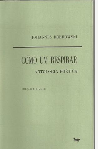 Como Um Respirar: Antologia Poética