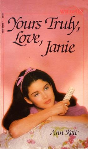 Yours Truly, Love, Janie by Ann Reit