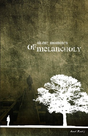 Silent Moments of Melancholy