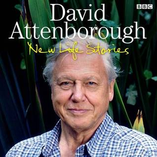 David Attenborough New Life Stories by David Attenborough