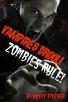 Vampires Drool! Zombies Rule! A FREE YA Paranormal Novel