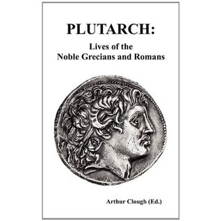 Lives of the Noble Grecians and Romans by Plutarch