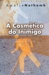 A Cósmetica do Inimigo by Amélie Nothomb